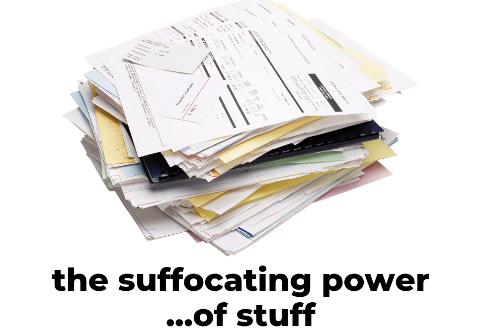 The Suffocating Power of Stuff (4 of 4)