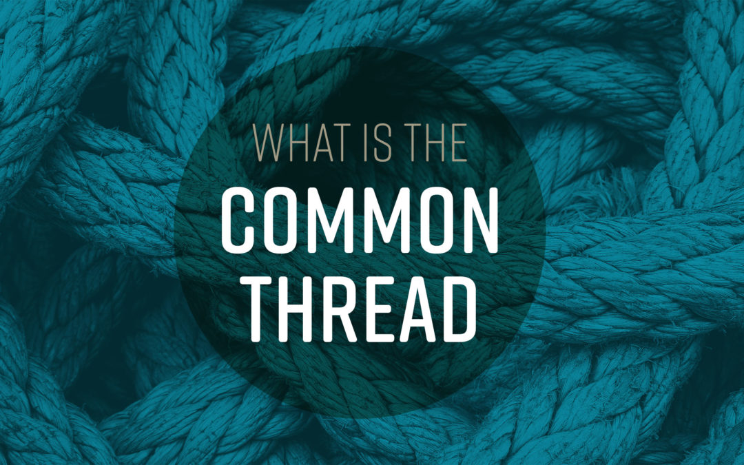 What is the Common Thread?