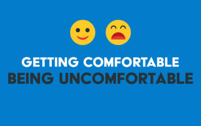 Getting Comfortable—Being Uncomfortable (1)
