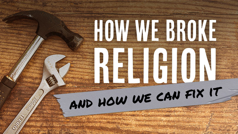 Can Organized Religion Be Fixed? Part 2