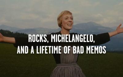 Rocks, Michelangelo, and a Lifetime of Bad Memos
