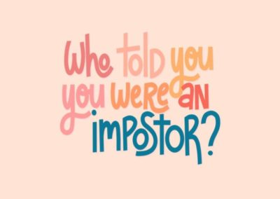 May 16, 2021 – Who Told You You Were an Imposter?